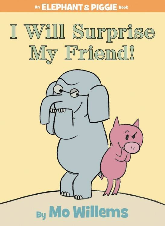 Disney-Hyperion Elephant & Piggie: I Will Surprise My Friend!