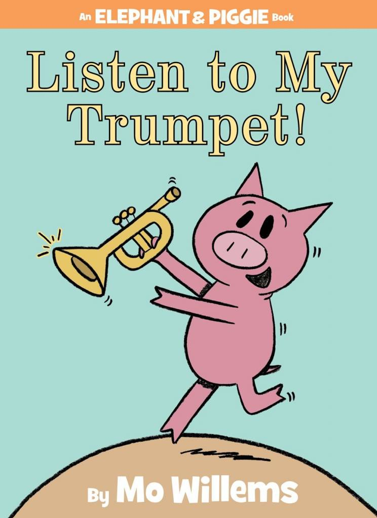 Disney-Hyperion Elephant & Piggie: Listen to My Trumpet!