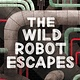 Little, Brown Books for Young Readers The Wild Robot Escapes