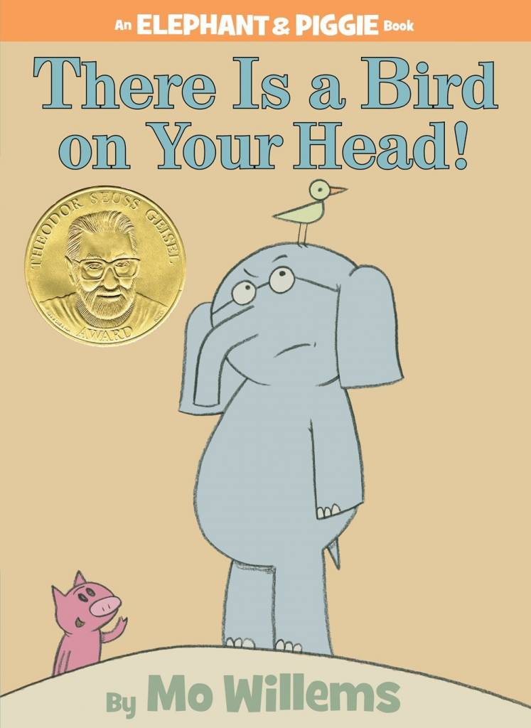 Disney-Hyperion Elephant & Piggie: There is a Bird on Your Head!