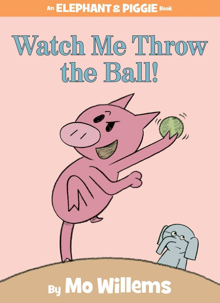 Disney-Hyperion Elephant & Piggie: Watch Me Throw the Ball!