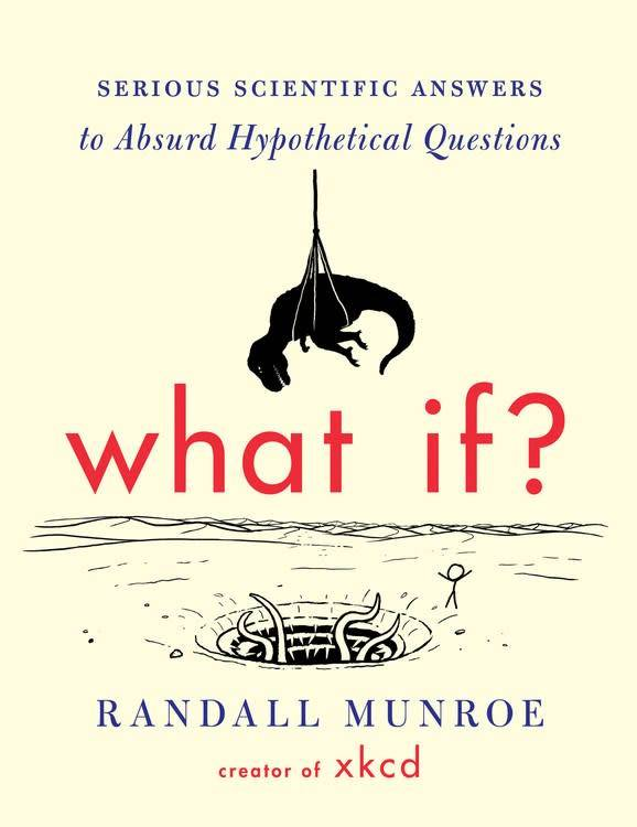 Houghton Mifflin Harcourt What If ?: Serious Scientific Answers to Absurd... Questions