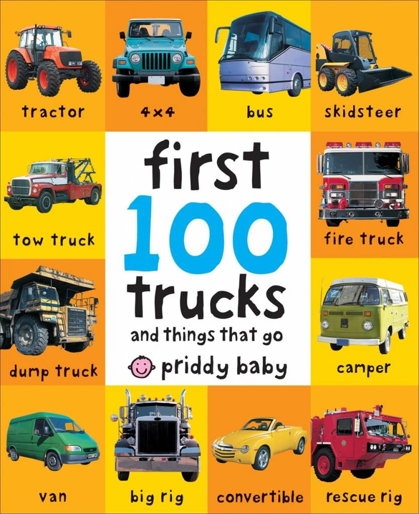 Priddy Books Priddy First 100: Trucks and Things that Go