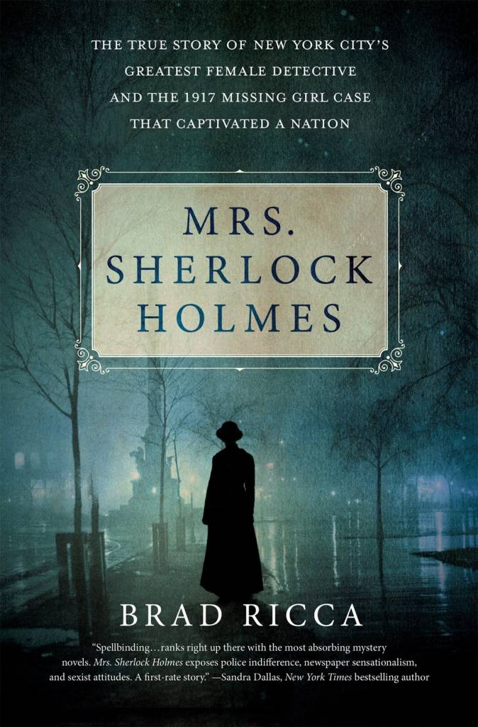 St. Martin's Press * Mrs. Sherlock Holmes: The True Story of New York City's Greatest Female Detective [Grace Humiston]