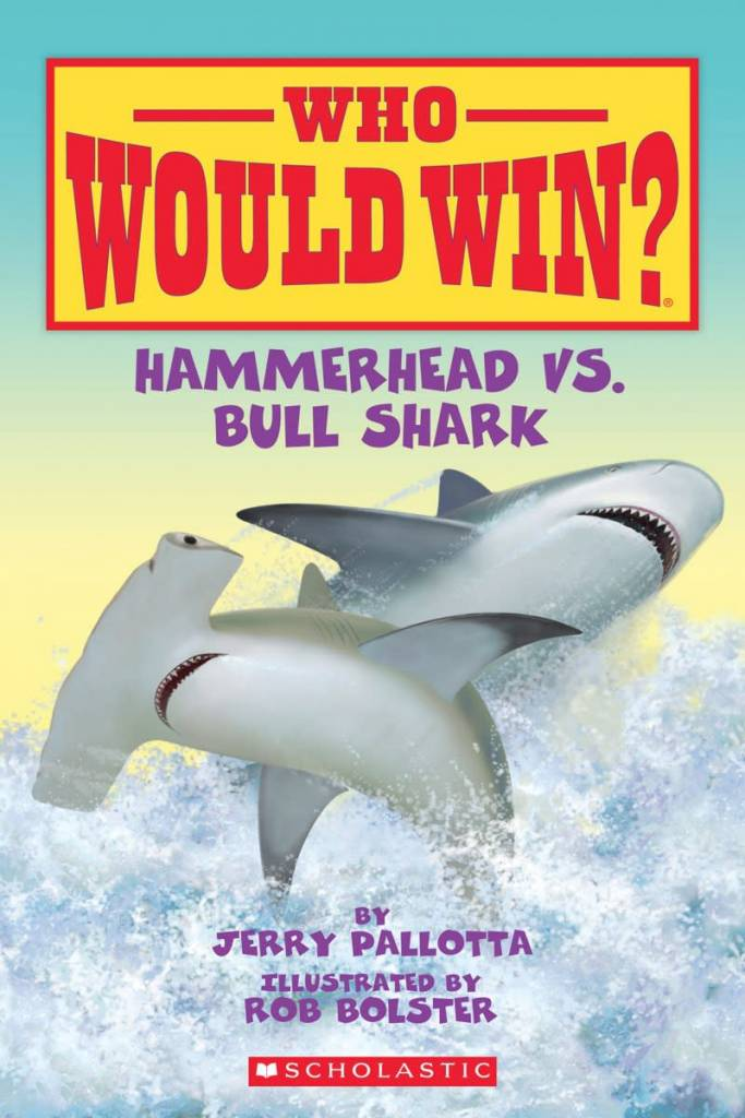 Scholastic Inc. Who Would Win?: Hammerhead Vs. Bull Shark (Early Reader)