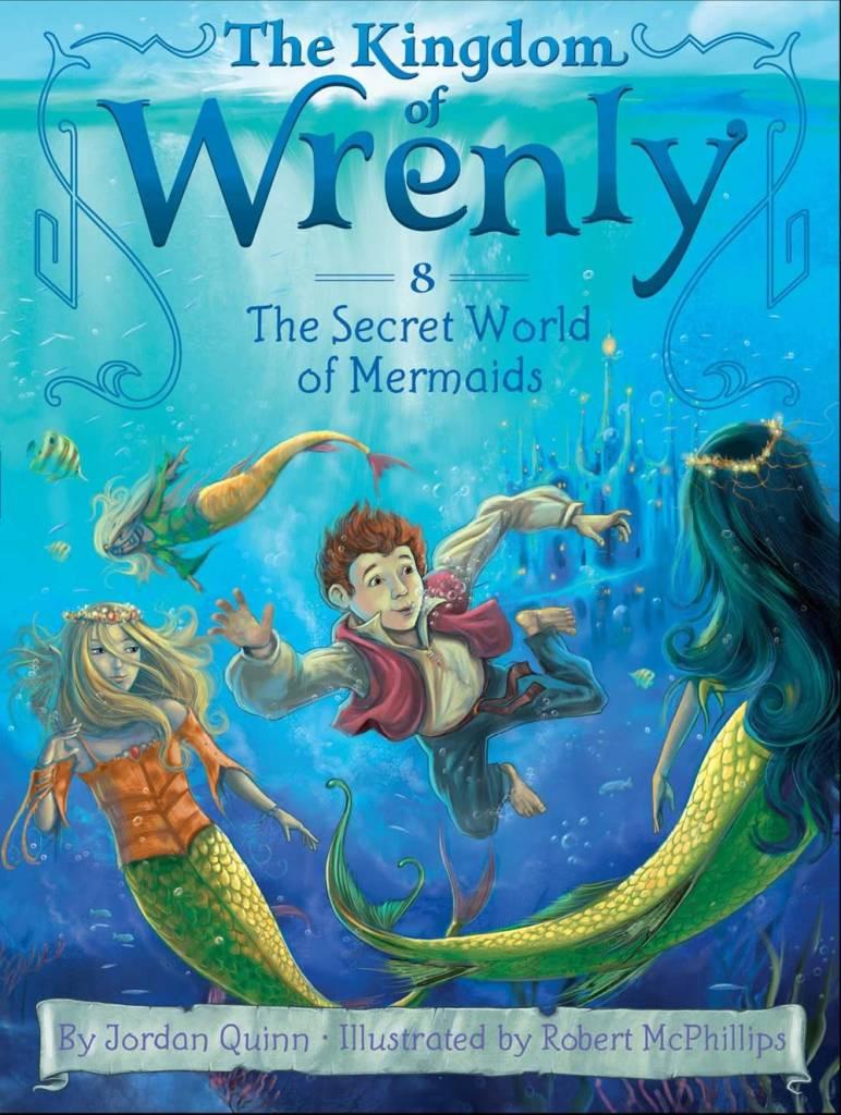 Kingdom of Wrenly 08 Secret World of Mermaids