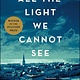 Scribner All the Light We Cannot See: A Novel