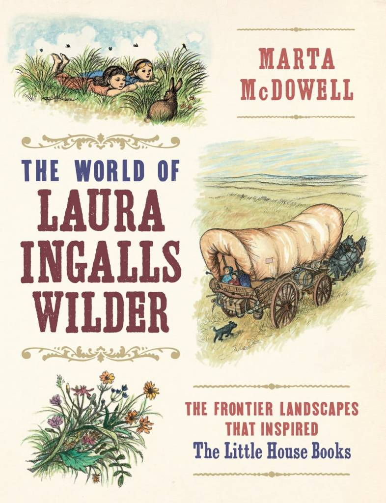 Timber Press The World of Laura Ingalls Wilder