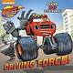 Blaze: Driving Force!