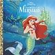 Golden Books Disney Princess: The Little Mermaid