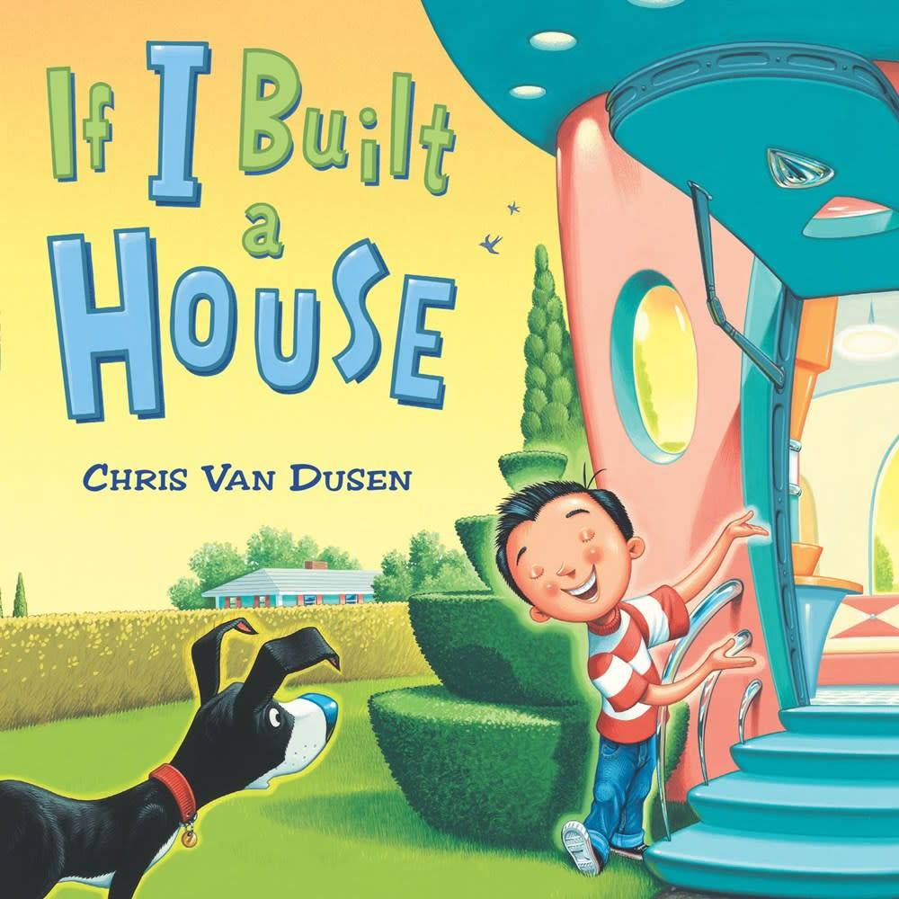 Dial Books If I Built...: If I Built a House