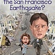 Grosset & Dunlap Who Was...?: What Was the San Francisco Earthquake?