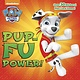 Random House Books for Young Readers Paw Patrol: Pup-Fu Power!