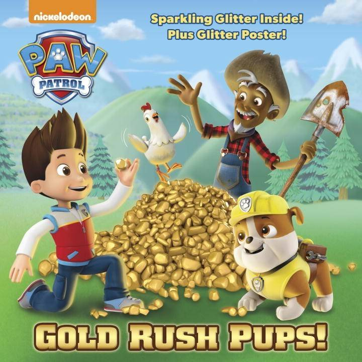 Random House Books for Young Readers Paw Patrol: Gold Rush Pups!