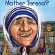 Who Was...?: Who Was Mother Teresa?