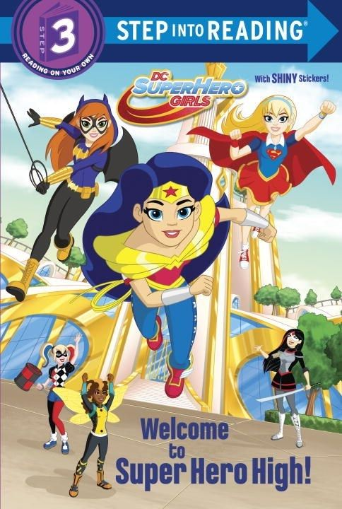 Random House Books for Young Readers DC Super Hero Girls: Welcome to... (Step-into-Reading, Lvl 3)