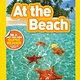 National Geographic Children's Books At the Beach (Nat Geo Readers, Lvl Pre-1)
