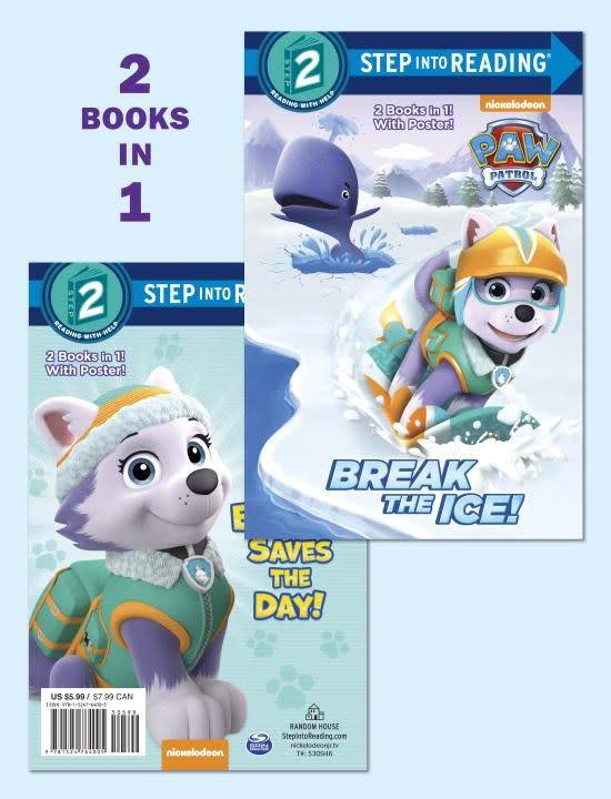 Random House Books for Young Readers Paw Patrol: Break the Ice!/Everest Saves the Day! (Step-into-Reading, Lvl 2)