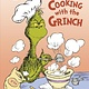 Random House Books for Young Readers Dr. Seuss: Cooking with the Grinch (Step Into Reading, Lvl 1)
