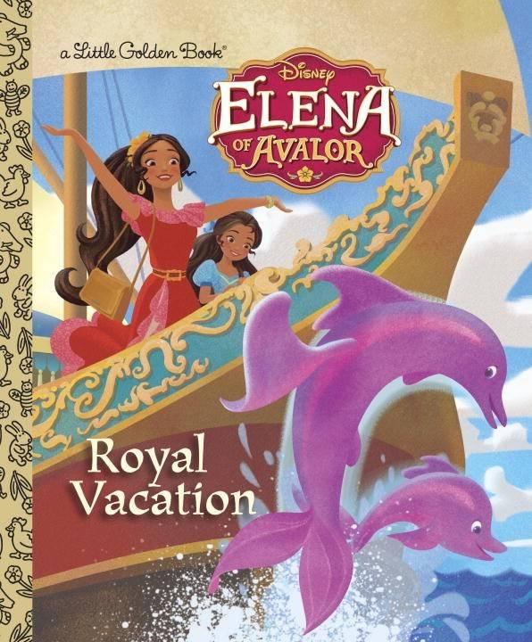 Golden Books Disney Elena of Avalor: Royal Vacation