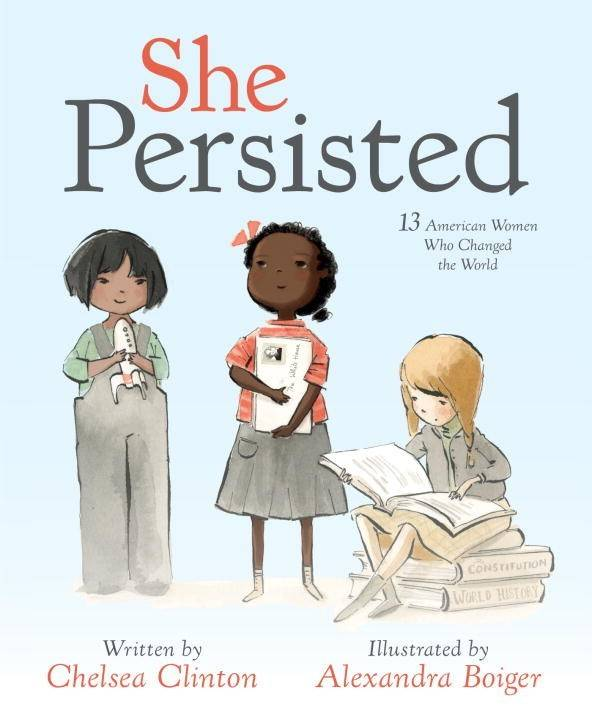 Philomel Books She Persisted: 13 American Women Who Changed...