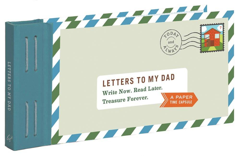 Chronicle Books Letters to My...: To My Dad: Write Now. Read Later...