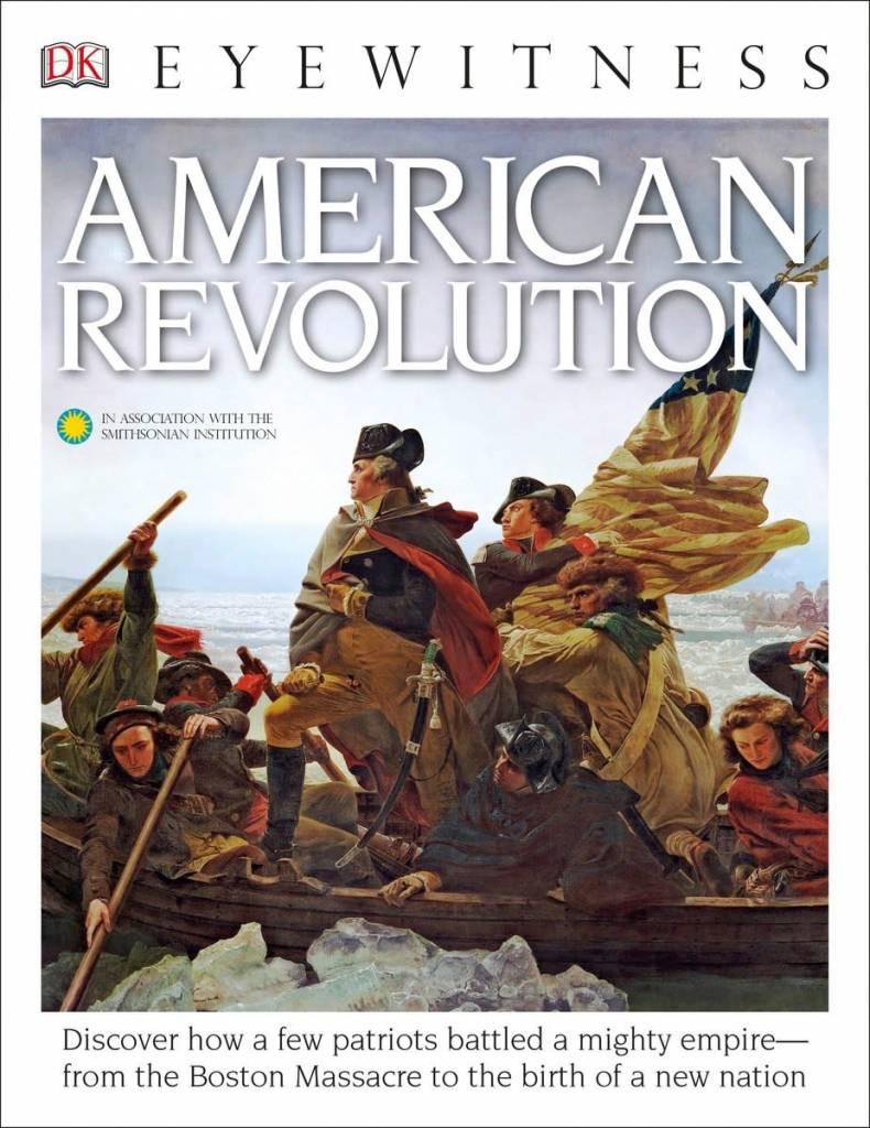 DK DK Eyewitness: American Revolution