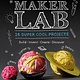 DK DK Smithsonian: Maker Lab: ...Science Experiments