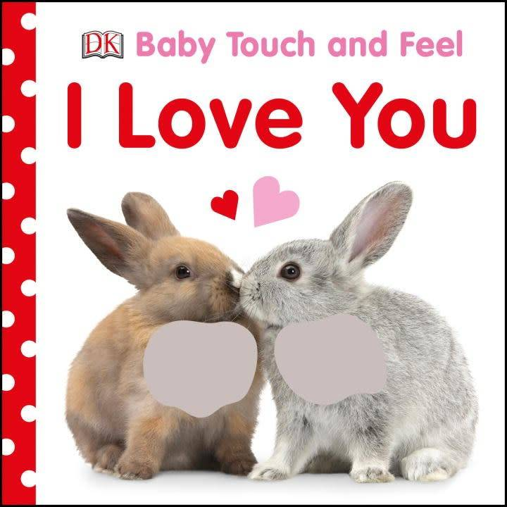 DK DK Baby Touch and Feel: I Love You