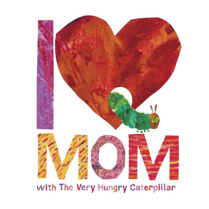 Grosset & Dunlap I Love Mom with The Very Hungry Caterpillar
