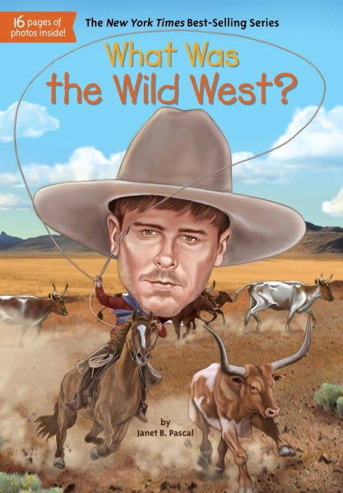 Grosset & Dunlap Who Was...?: What Was the Wild West?