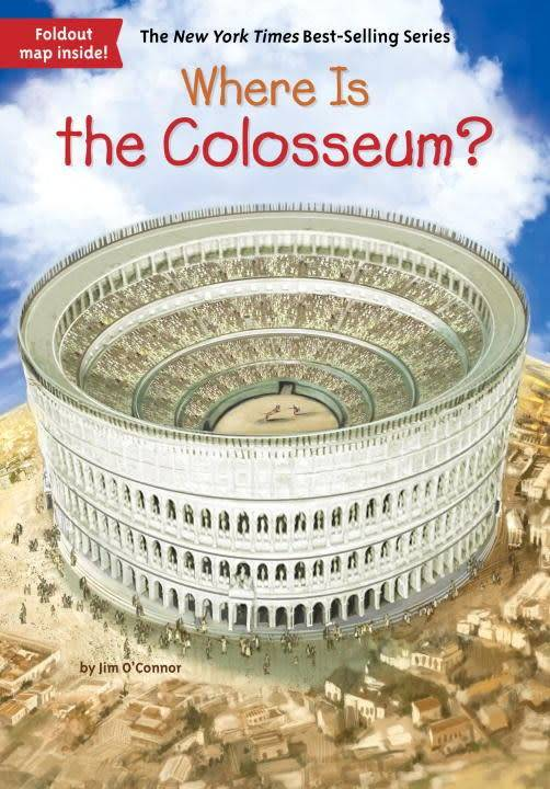 Grosset & Dunlap Who Was...?: Where Is the Colosseum?