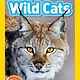 National Geographic Children's Books Wild Cats (National Geographic Readers, Lvl 1)