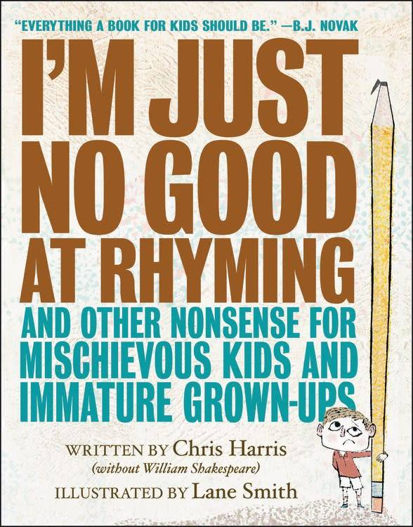 Little, Brown Books for Young Readers I'm Just No Good at Rhyming: And Other Nonsense for...