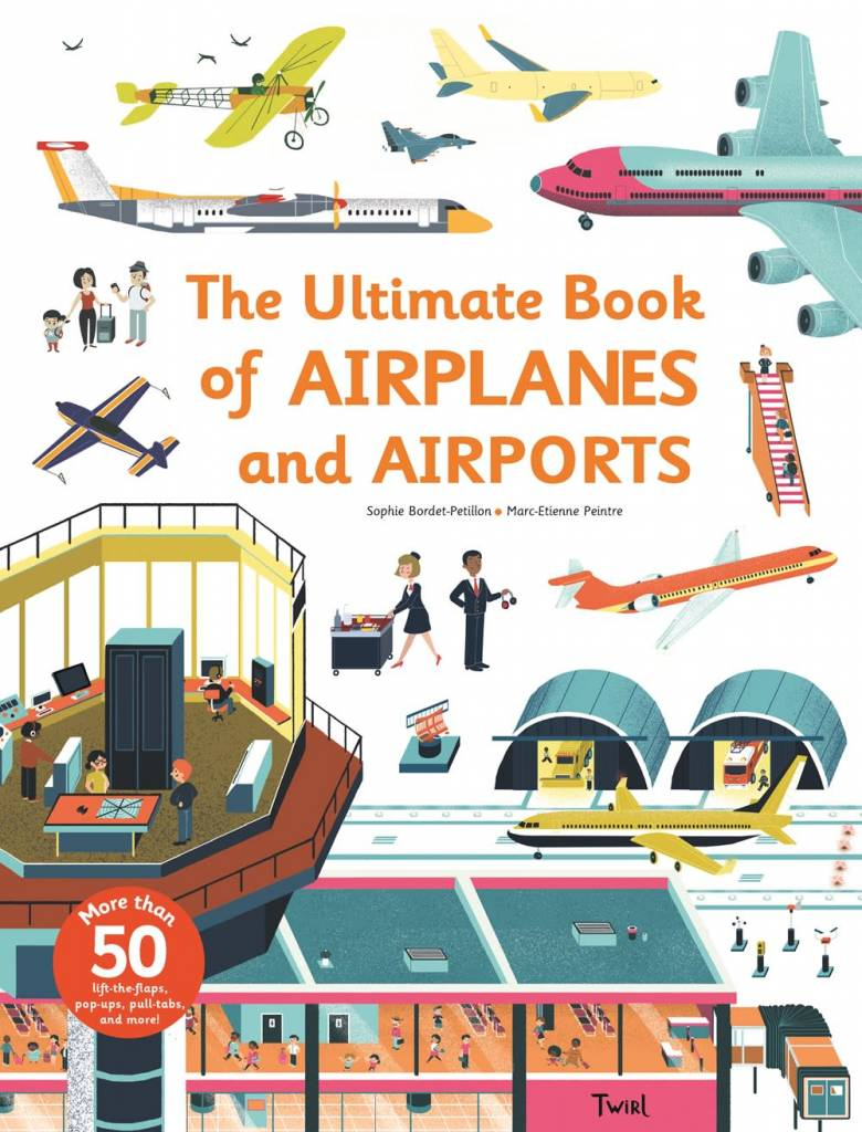 Twirl Ultimate Book of Airplanes and Airports