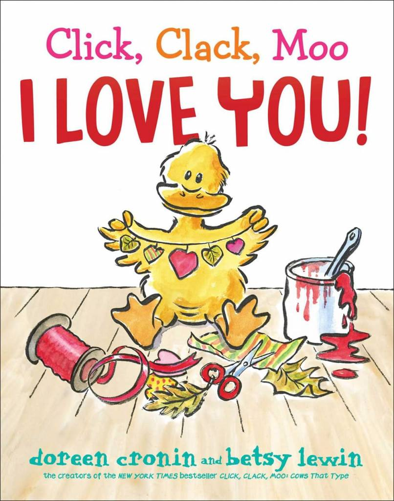 Atheneum/Caitlyn Dlouhy Books Click, Clack, Moo: I Love You!