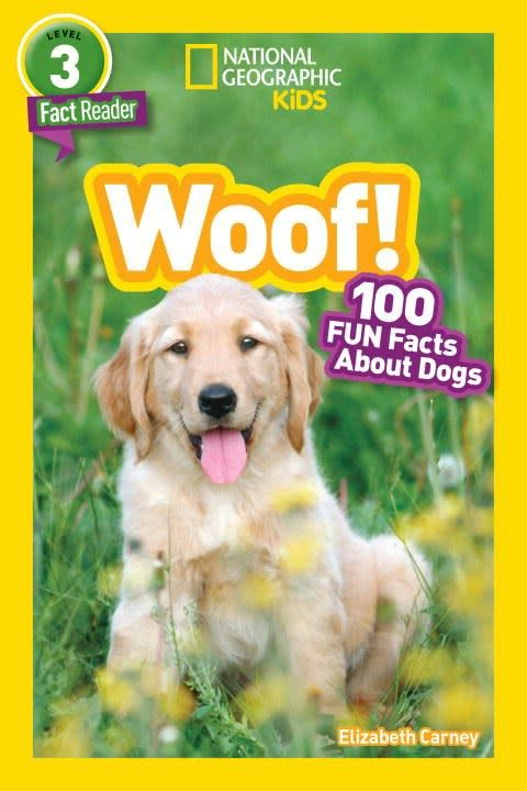 National Geographic Children's Books Woof! 100 Fun Facts About Dogs (Nat Geo Readers, Lvl 3)