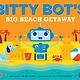 Simon & Schuster/Paula Wiseman Books Bitty Bot's Big Beach Getaway