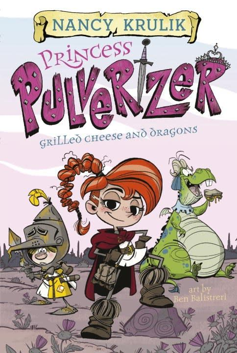 Penguin Workshop Princess Pulverizer 01 Grilled Cheese and Dragons