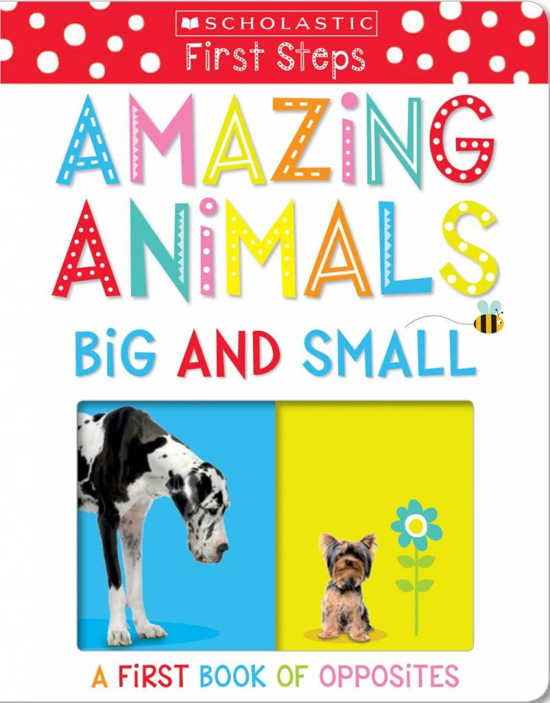 Cartwheel Books Amazing Animals Big and Small: A First Book of Opposites (Scholastic Early Learners)