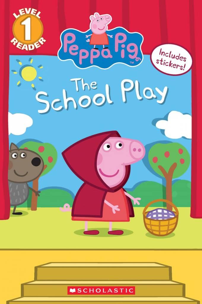 Scholastic Inc. Peppa Pig: The School Play (Lvl 1 Reader)