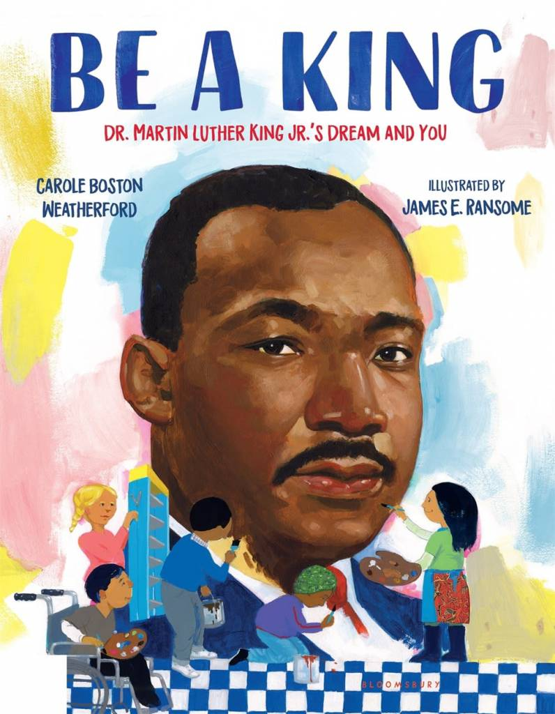 Bloomsbury USA Childrens Be a King: Dr. Martin Luther King Jr.'s Dream and You