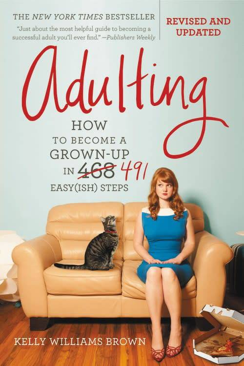 Grand Central Life & Style Adulting: How to Become a Grown-up in 491 Easy(ish) steps