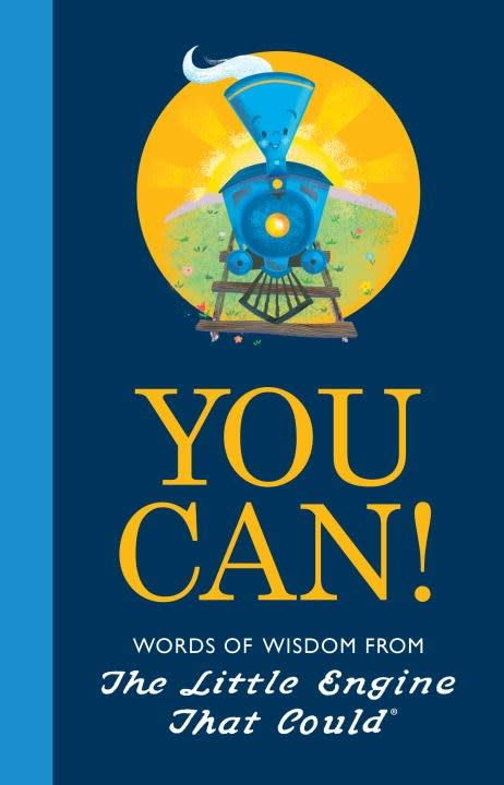 Grosset & Dunlap You Can!: Words of Wisdom from the Little Engine That Could