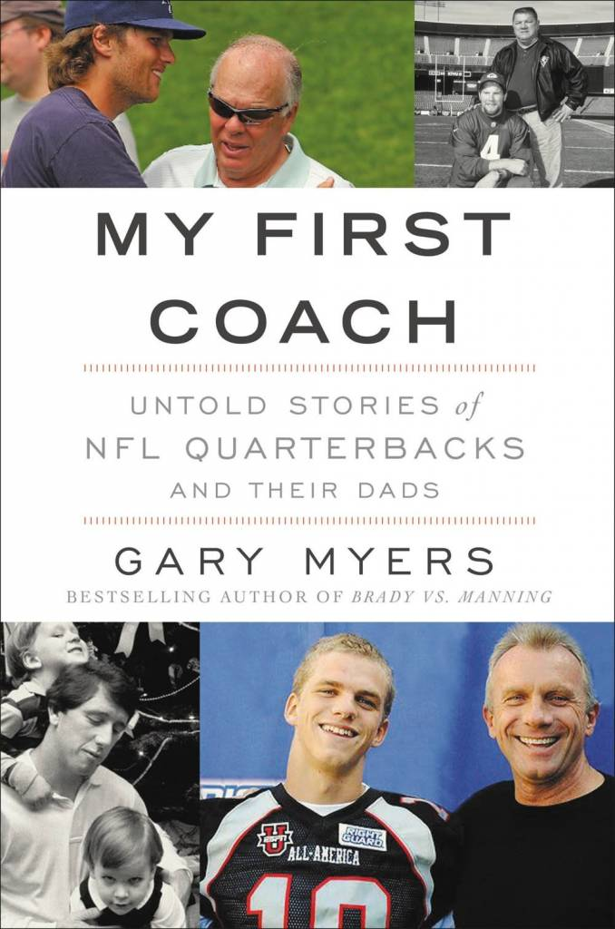Grand Central Publishing My First Coach: Untold Stories of NFL Quarterbacks and Their Dads