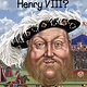 Penguin Workshop Who Was...?: Who Was Henry VIII?