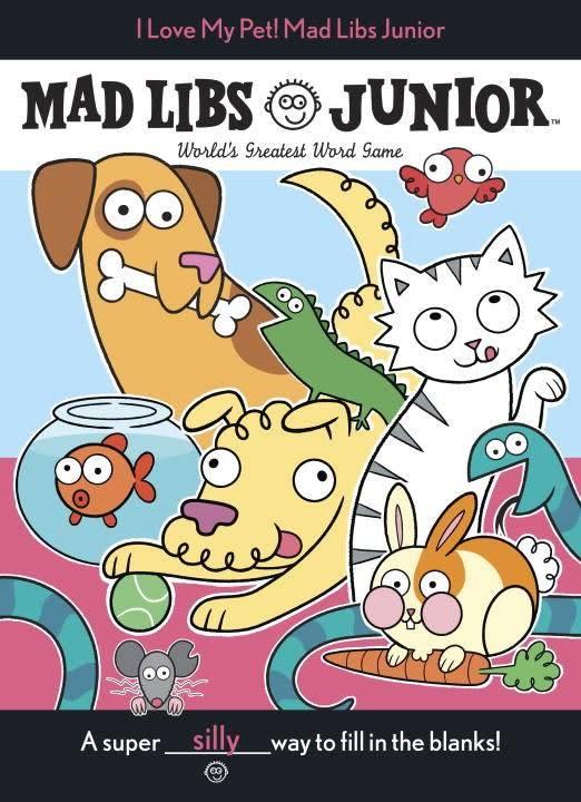 Mad Libs Mad Libs Junior: I Love My Pet!