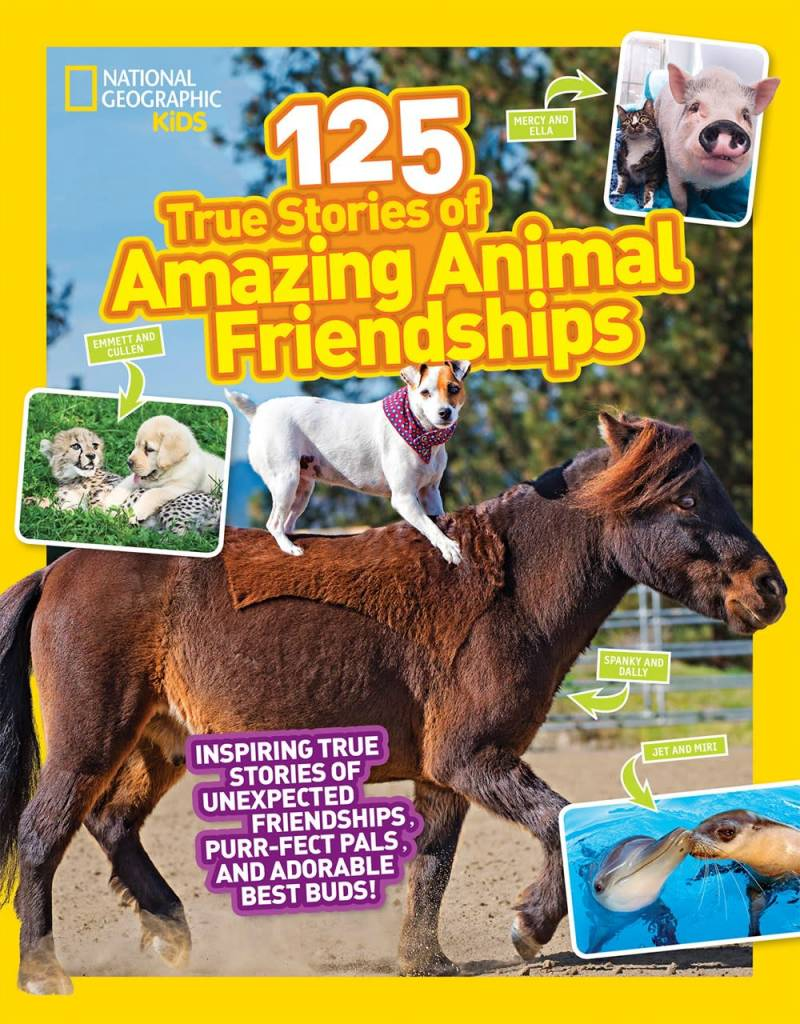 National Geographic Children's Books Nat Geo: 125 True Stories of Amazing Animal Friendships