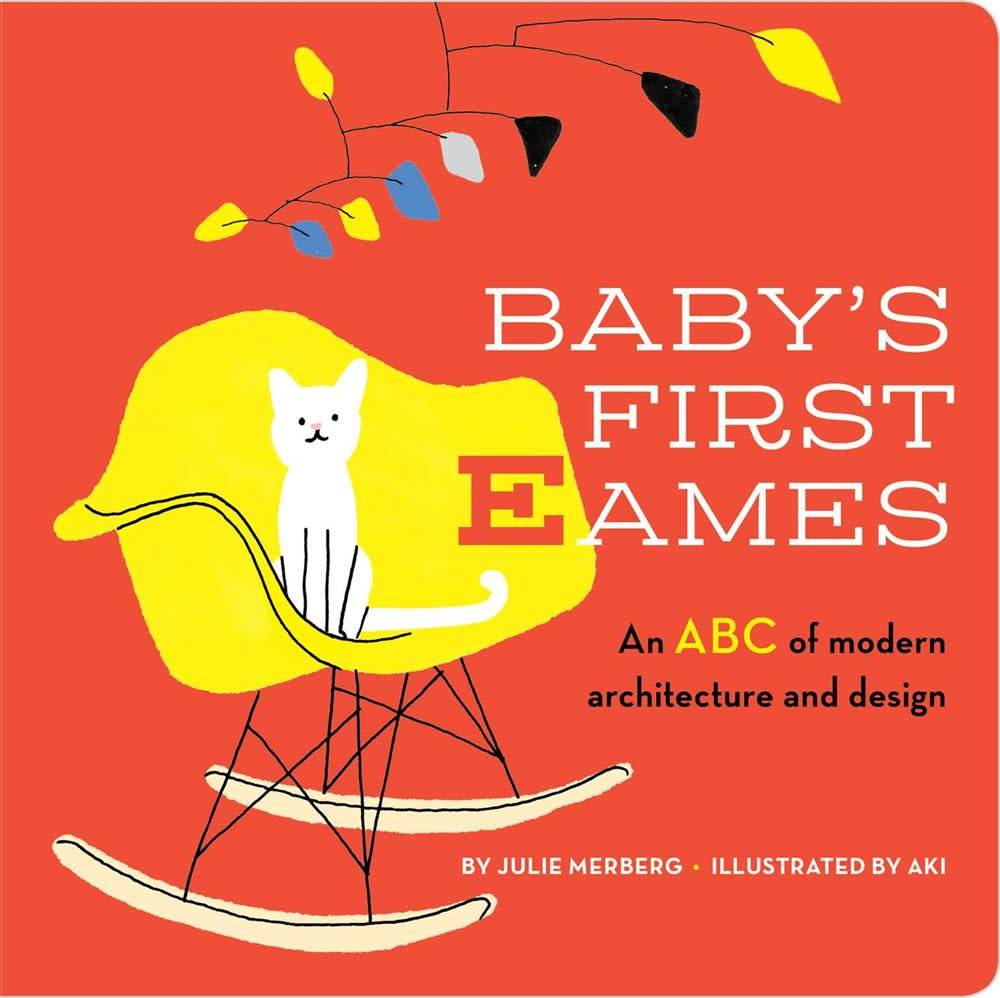 Downtown Bookworks Baby's First Eames: An ABC of Modern Architecture and...