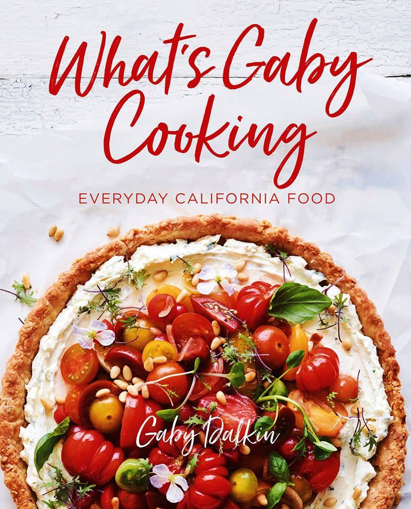 Abrams What's Gaby Cooking: Everyday California Food